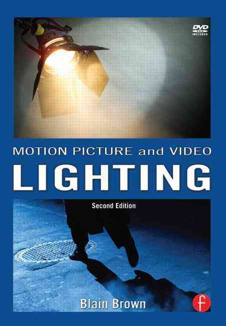 Motion Picture and Video Lighting By Brown, Blain