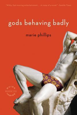 Gods Behaving Badly By Phillips, Marie