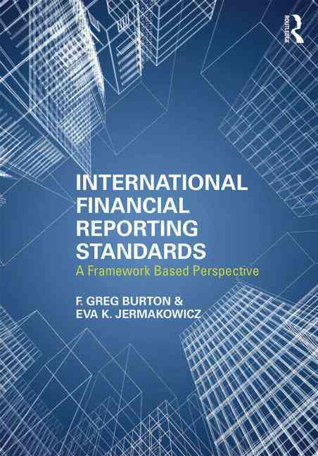 International Financial Reporting Standards By Burton, F. Greg/ Jermakowicz, Eva K.